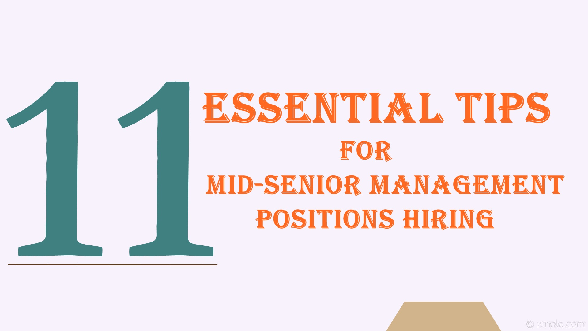 11 Essential Tips for Mid-Senior Management positions Hiring.