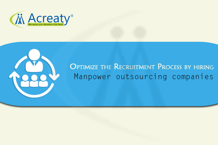 Optimize the Recruitment Process by hiring Manpower outsourcing companies in India