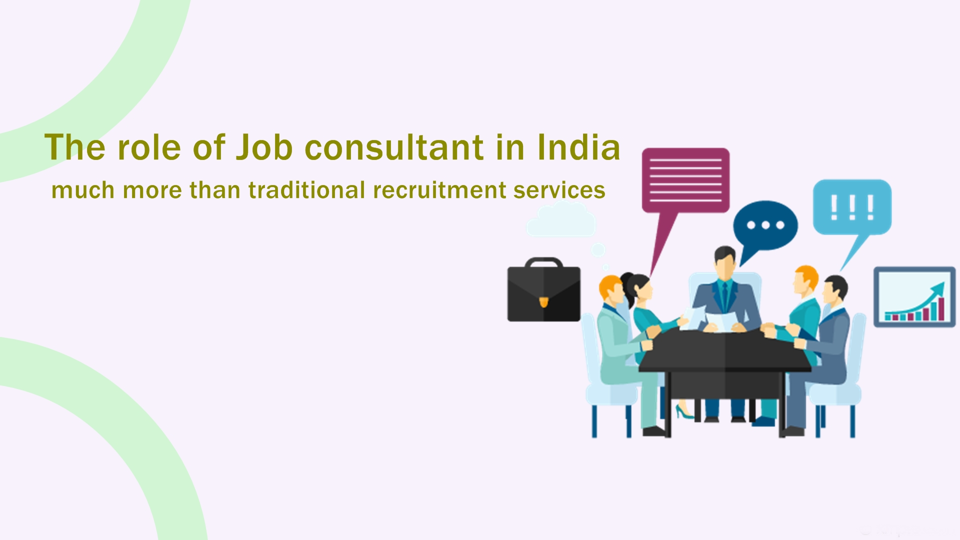 The role of Job consultant in India much more than traditional recruitment services.